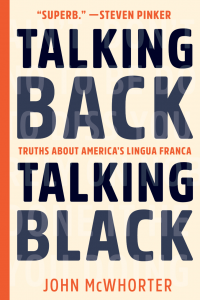 Talking Back, Talking Black by John McWhorter