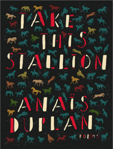 Take This Stallion by Anaïs Duplan