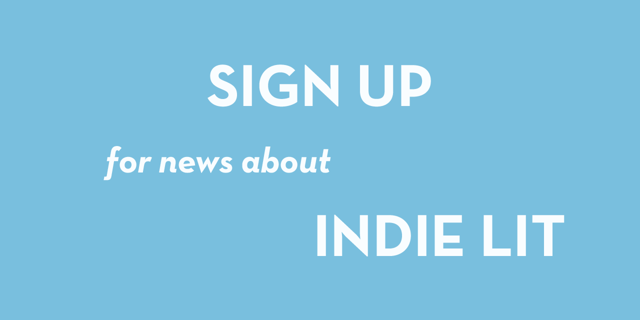 Sign Up for more about Indie Lit